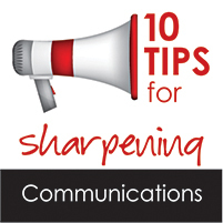 10 tips for sharpening your project communications