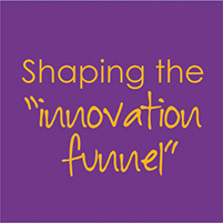 Shaping the innovation funnel b